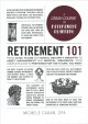 Retirement 101 : from 401k plans and Social Security benefits to asset management and medical insurance : your complete guide to preparing for the future you want