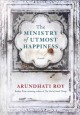 The ministry of utmost happiness : a novel