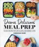 Damn delicious meal prep : 115 easy recipes for low-calorie, high-energy living