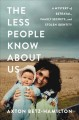 The less people know about us : a mystery of betrayal, family secrets, and stolen identity