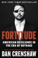 Fortitude : American resilience in the era of outrage