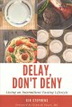 Delay, don't deny : living an intermittent fasting life