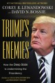Trump's enemies : how the deep state is undermining the presidency