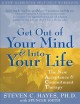 Get out of your mind & into your life : the new acceptance & commitment therapy