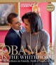 The Obamas in the White House : reflections on family, faith & leadership