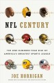 NFL century : the one-hundred-year rise of America's greatest sports league