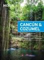 Cancún & Cozumel : including Playa del Carmen, Tulum & the Riviera Maya