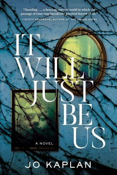 It will just be us : a novel