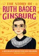 The story of Ruth Bader Ginsburg : a biography book for new readers