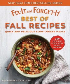 Fix-it and forget-It : best of fall recipes : quick and delicious slow cooker meals