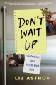 Don't wait up : confessions of a stay-at-work mom