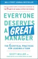 Everyone deserves a great manager : the 6 critical practices for leading a team
