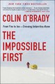 The impossible first : from fire to ice--crossing Antarctica alone