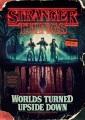 Stranger things : worlds turned upside down