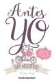 Antes yo que nosotros : la guía para el amor y la vida de las mujeres como tú y como yo