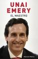 Unai Emery, el maestro