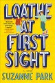 Loathe at first sight : a novel