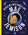 Blast off into space like Mae Jemison / Blast Off into Space Like