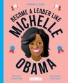 Become a leader like Michelle Obama / Become a Leader Like