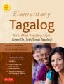 Elementary Tagalog : tara, mag-tagalog tayo! = come on, let's speak tagalog!