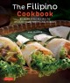 The Filipino cookbook : 85 homestyle recipes to delight your family and friends