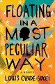 Floating in a most peculiar way / A Memoir