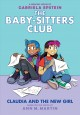 The Baby-sitters Club. 9, Claudia and the new girl : a graphic novel