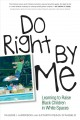 Do right by me : learning to raise black children in white spaces
