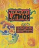 Yes! we are Latinos : poems and prose about the Latino experience