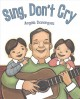 Sing, don't cry