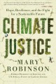 Climate justice : hope, resilience, and the fight for a sustainable future