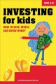Investing for kids : how to save, invest, and grow money