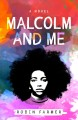 Malcolm and me