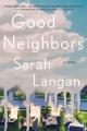 Good neighbors : a novel