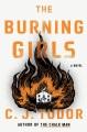 The burning girls : a novel