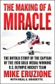 The making of a miracle [eBook] : the untold story of the captain of the 1980 gold medal-winning U.S. Olympic hockey team