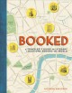 Booked : a traveler's guide to literary locations around the world