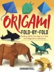 Origami fold-by-fold : building skills one step at a time from beginner to advanced