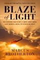 Blaze of light : the inspiring true story of Green Beret medic Gary Beikirch, Medal of Honor recipient