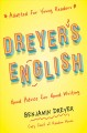 Dreyer's English : good advice for good writing (adapted for young readers)