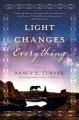 Light changes everything [eBook] : a novel