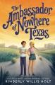 The ambassador of Nowhere, Texas