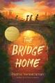 The bridge home [eBook]
