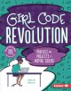 Girl code revolution : profiles and projects to inspire coders
