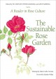 Sustainable rose garden [eBook] : a reader in rose culture