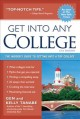 Get into any college : the insider's guide to getting into a top college