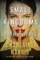 Small kingdoms & other stories [eBook]