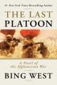 The last platoon : a novel of the Afghanistan war