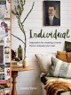 Individual [eBook] : inspiration for creating a home that is uniquely your own