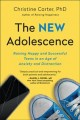 The new adolescence : raising happy and successful teens in an age of anxiety and distraction